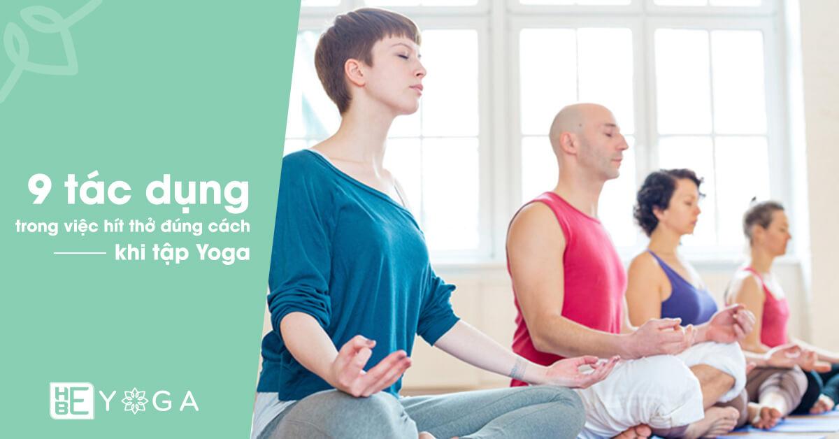 9 tác dụng to lớn trong việc hít thở đúng cách khi tập Yoga