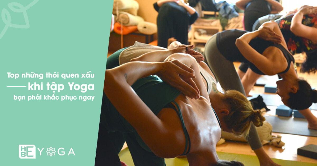 Top thói quen xấu khi tập Yoga