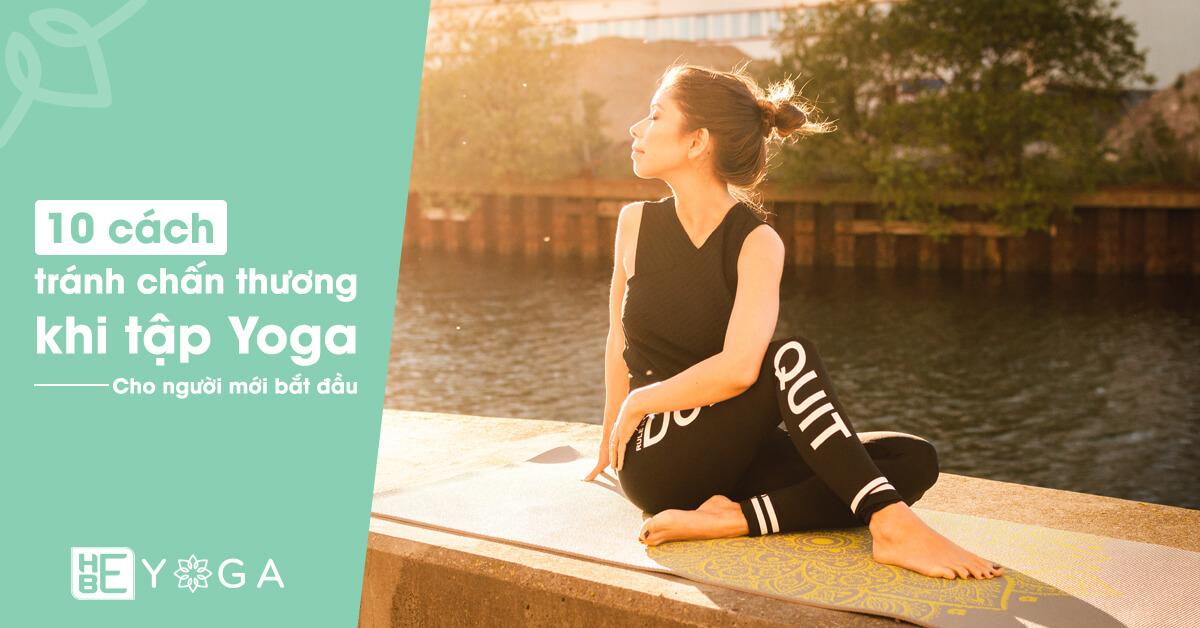 10 cách tránh chấn thương khi tập Yoga cho người mới bắt đầu