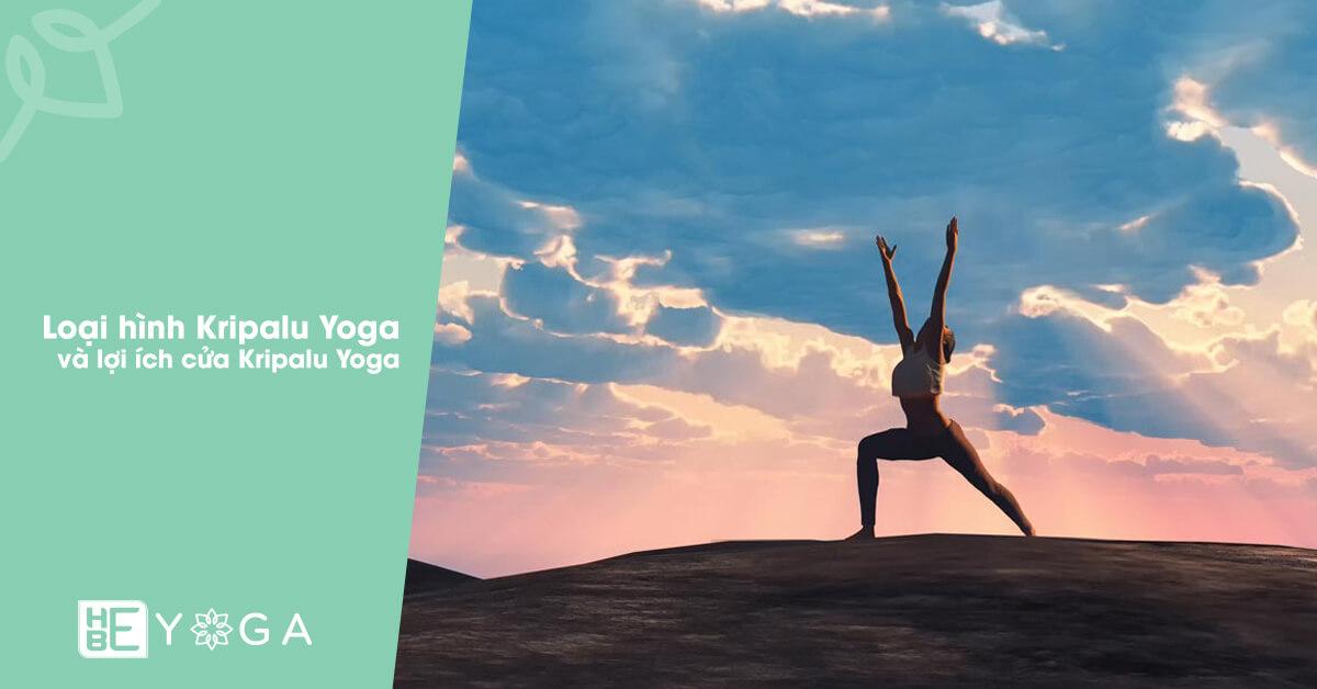 Loại hình Kripalu Yoga là gì? và lợi ích của Kripalu Yoga