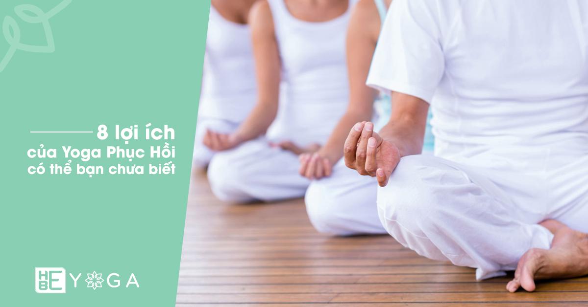 8 lợi ích của Yoga Phục Hồi có thể bạn chưa biết