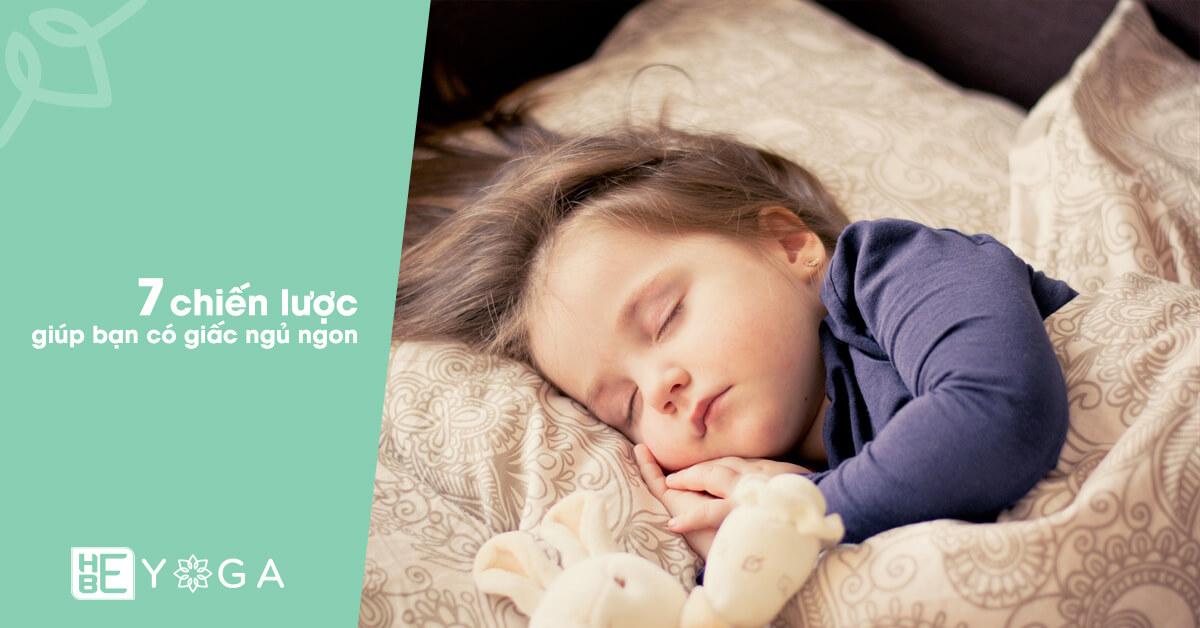 7 chiến lược giúp bạn có giấc ngủ ngon