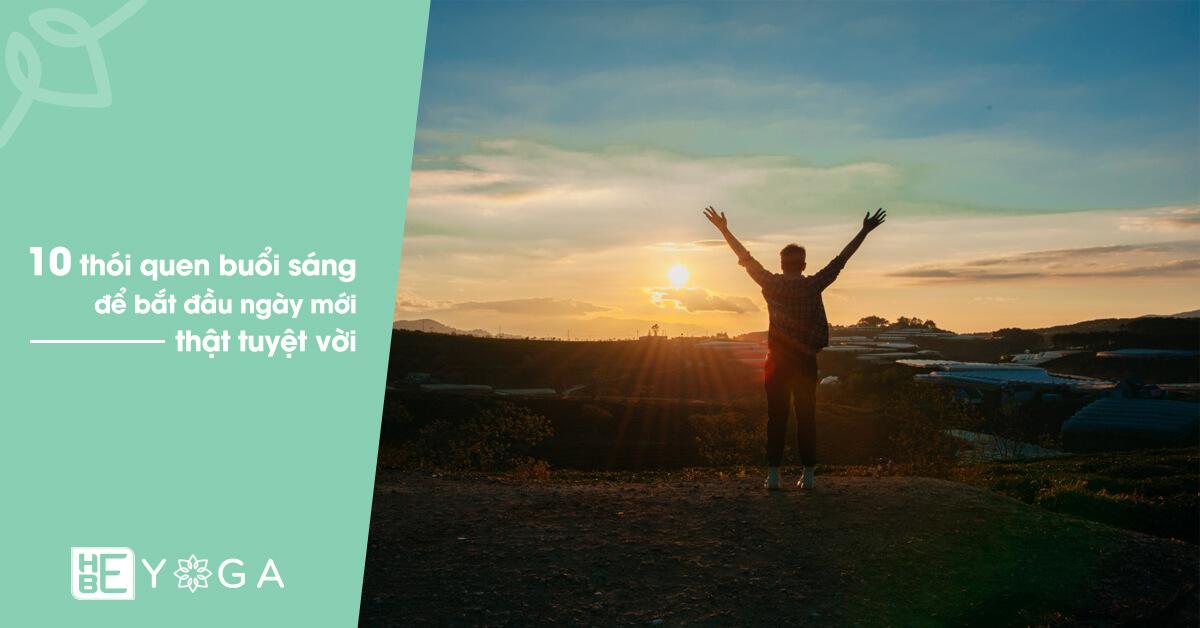 10 thói quen buổi sáng để bắt đầu ngày mới tuyệt vời